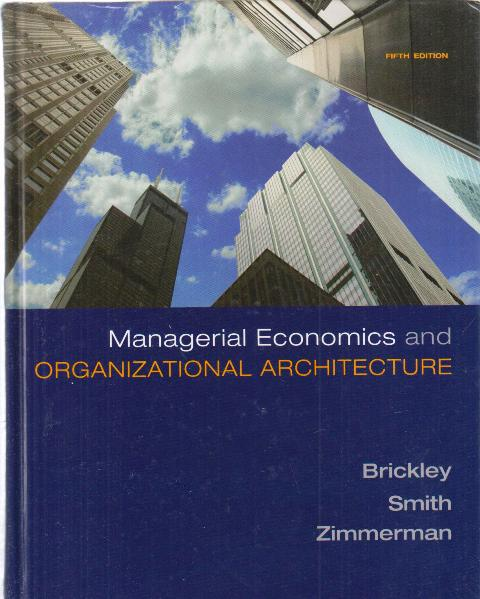 Managerial Economics and Organizational Achitecture