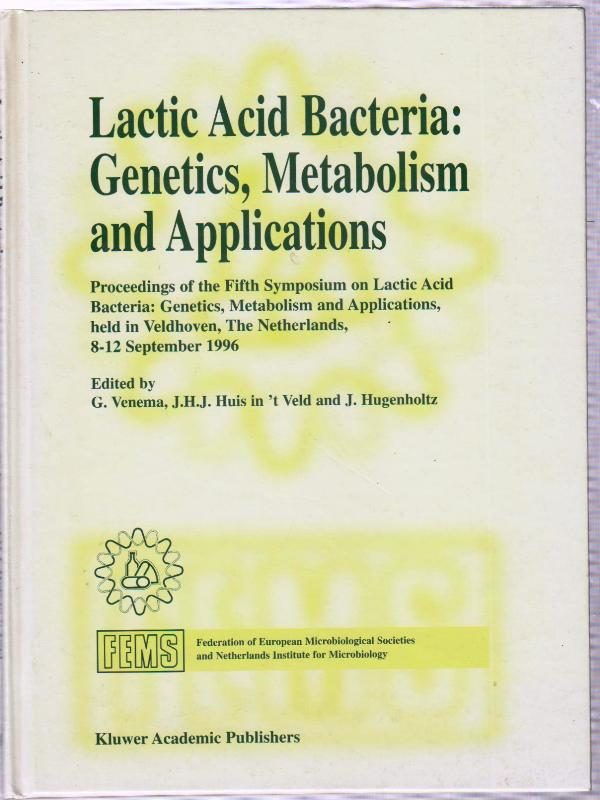 Lactic Acid Bacteria: Genetics, Metabolism and Applications (1996)